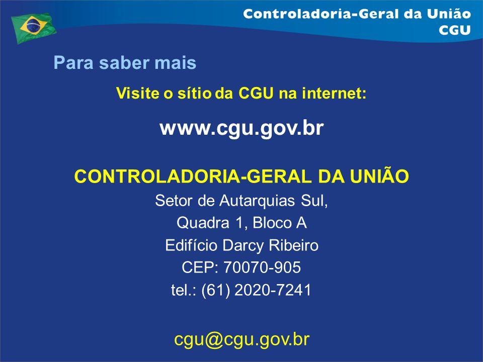Visite o sítio da CGU na internet: CONTROLADORIA-GERAL DA UNIÃO