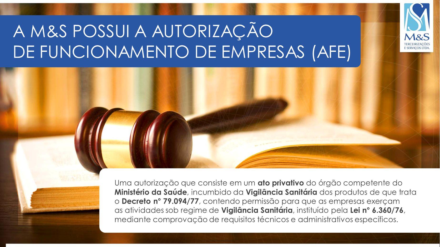 A M&S POSSUI A AUTORIZAÇÃO DE FUNCIONAMENTO DE EMPRESAS (AFE)