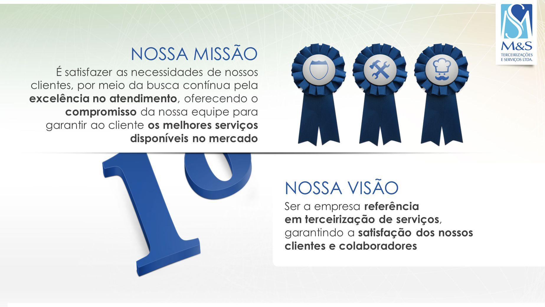 NOSSA MISSÃO NOSSA VISÃO