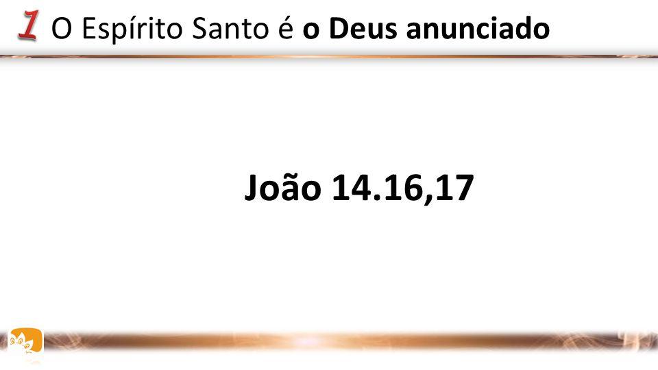 O Espírito Santo é o Deus anunciado