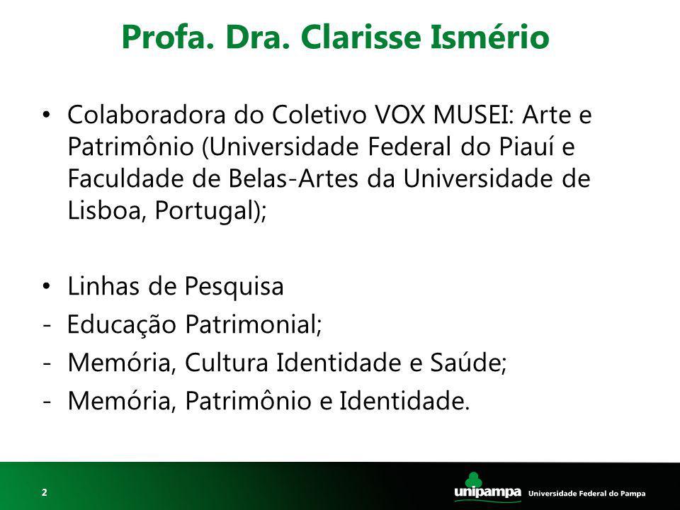 Profa. Dra. Clarisse Ismério