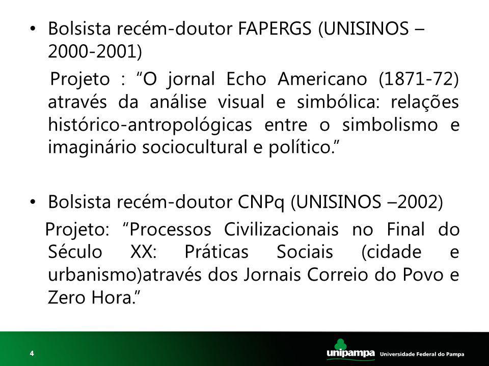 Bolsista recém-doutor FAPERGS (UNISINOS – 2000-2001)