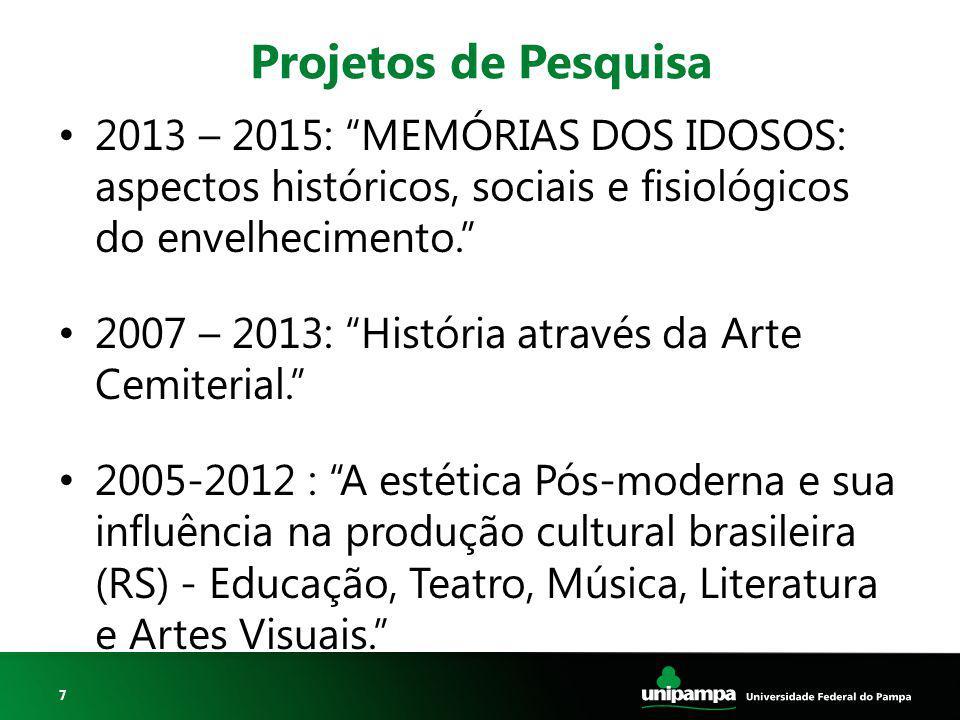 Projetos de Pesquisa 2013 – 2015: MEMÓRIAS DOS IDOSOS: aspectos históricos, sociais e fisiológicos do envelhecimento.