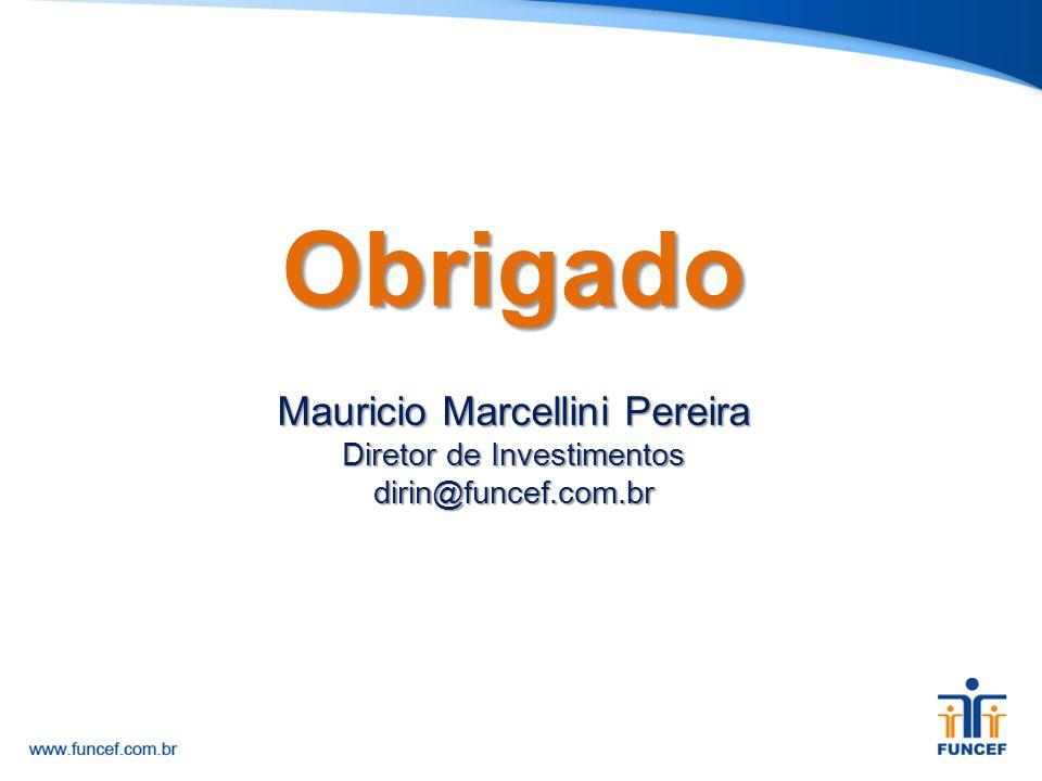 Obrigado Mauricio Marcellini Pereira Diretor de Investimentos dirin@funcef.com.br