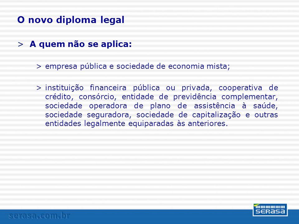O novo diploma legal A quem não se aplica: