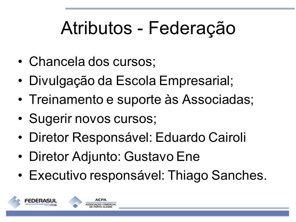 Atributos - Federação Chancela dos cursos;