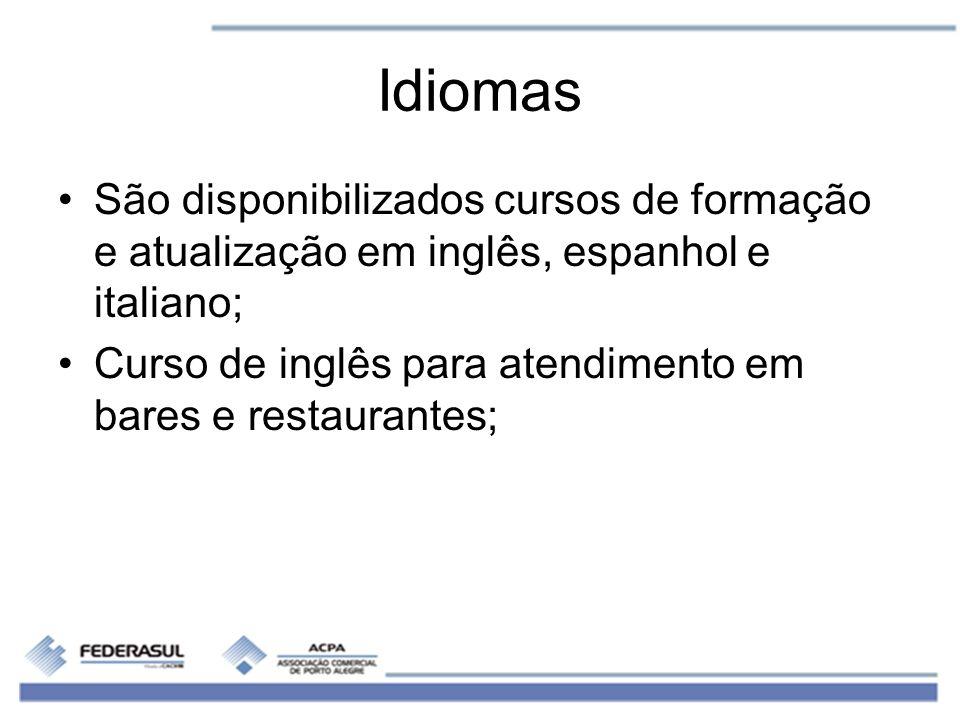 Idiomas São disponibilizados cursos de formação e atualização em inglês, espanhol e italiano;
