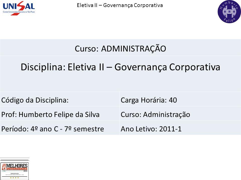 Disciplina: Eletiva II – Governança Corporativa