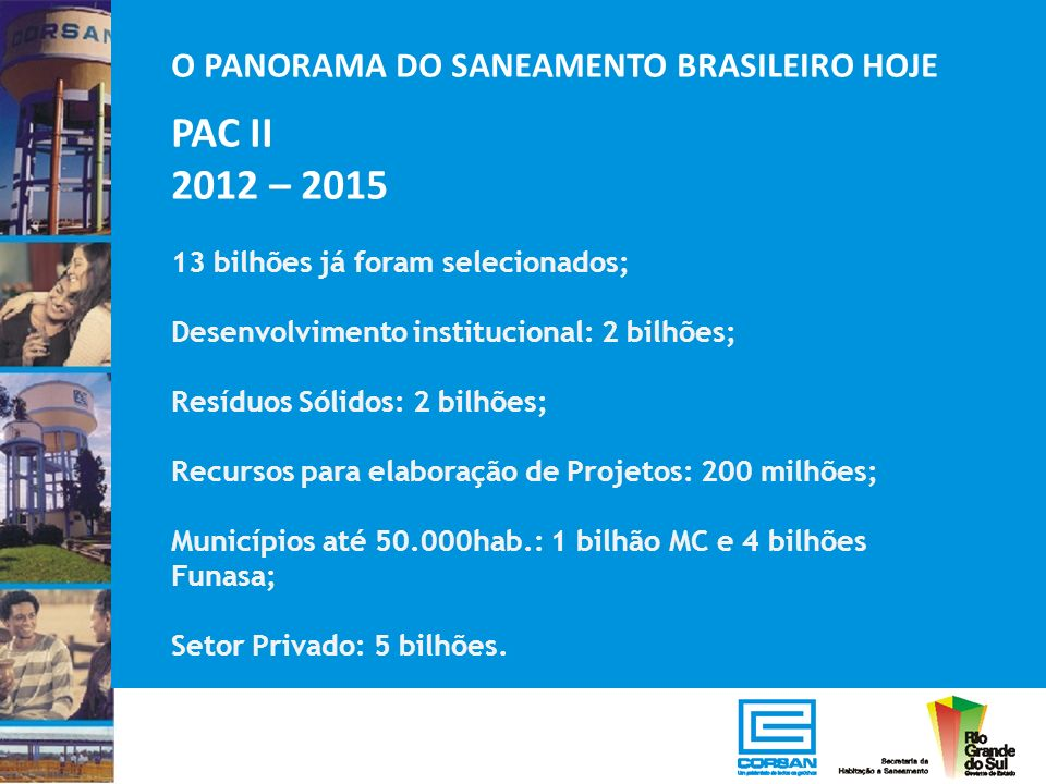 PAC II 2012 – 2015 O PANORAMA DO SANEAMENTO BRASILEIRO HOJE