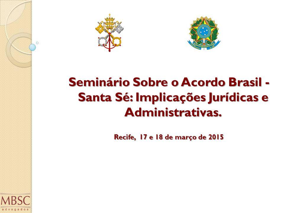 Seminário Sobre o Acordo Brasil - Santa Sé: Implicações Jurídicas e Administrativas.
