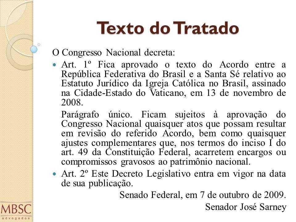 Texto do Tratado O Congresso Nacional decreta: