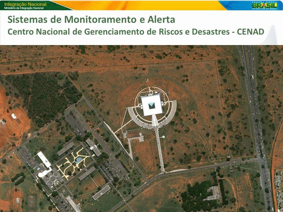 Sistemas de Monitoramento e Alerta Centro Nacional de Gerenciamento de Riscos e Desastres - CENAD