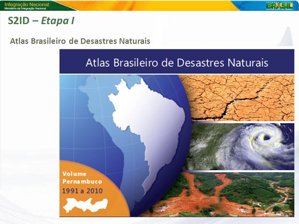 S2ID – Etapa I Atlas Brasileiro de Desastres Naturais