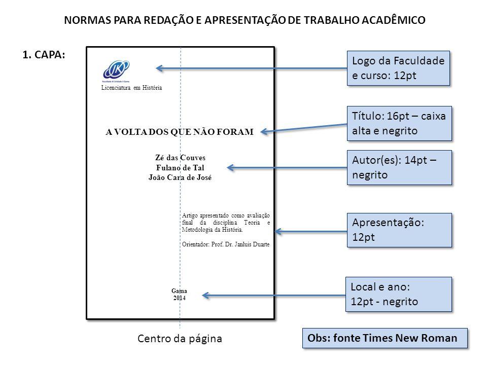 NORMAS PARA REDAÇÃO E APRESENTAÇÃO DE TRABALHO ACADÊMICO