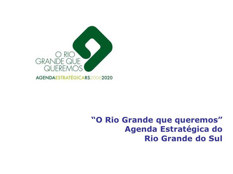 O Rio Grande que queremos Agenda Estratégica do Rio Grande do Sul