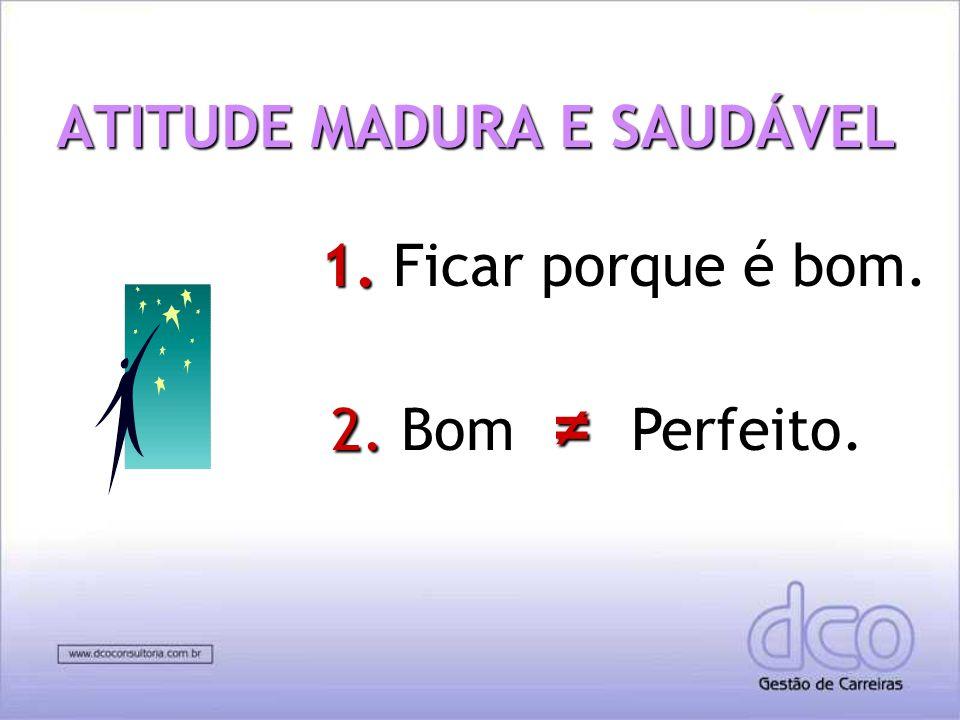 ATITUDE MADURA E SAUDÁVEL