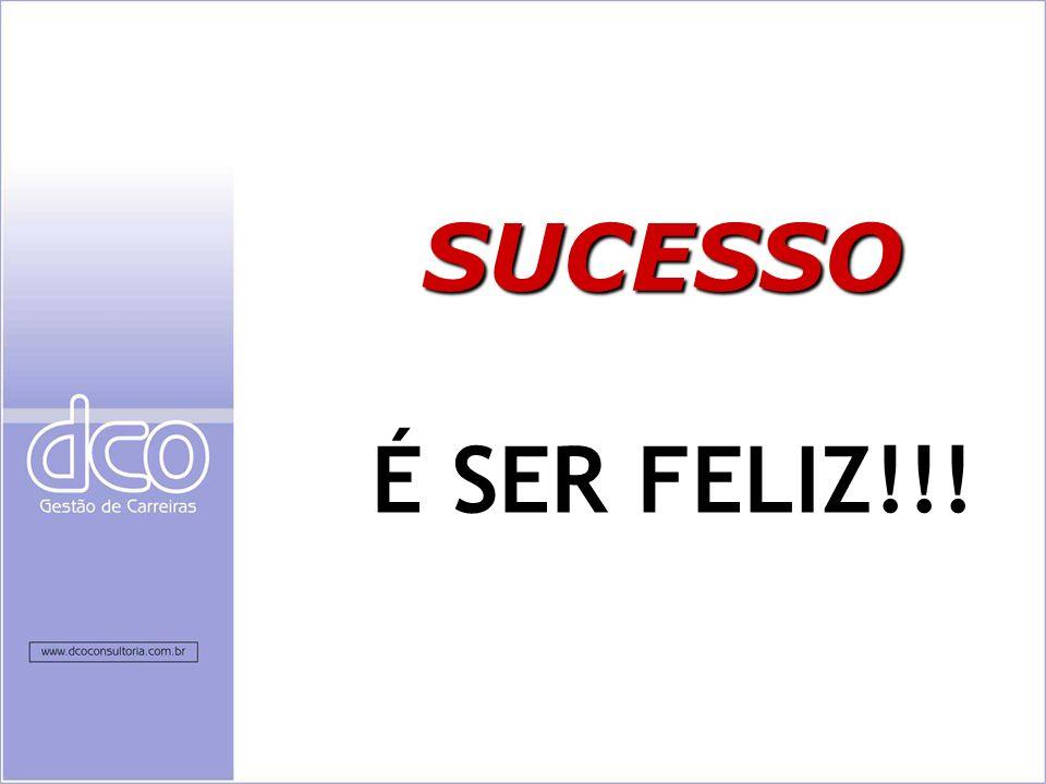 SUCESSO É SER FELIZ!!!