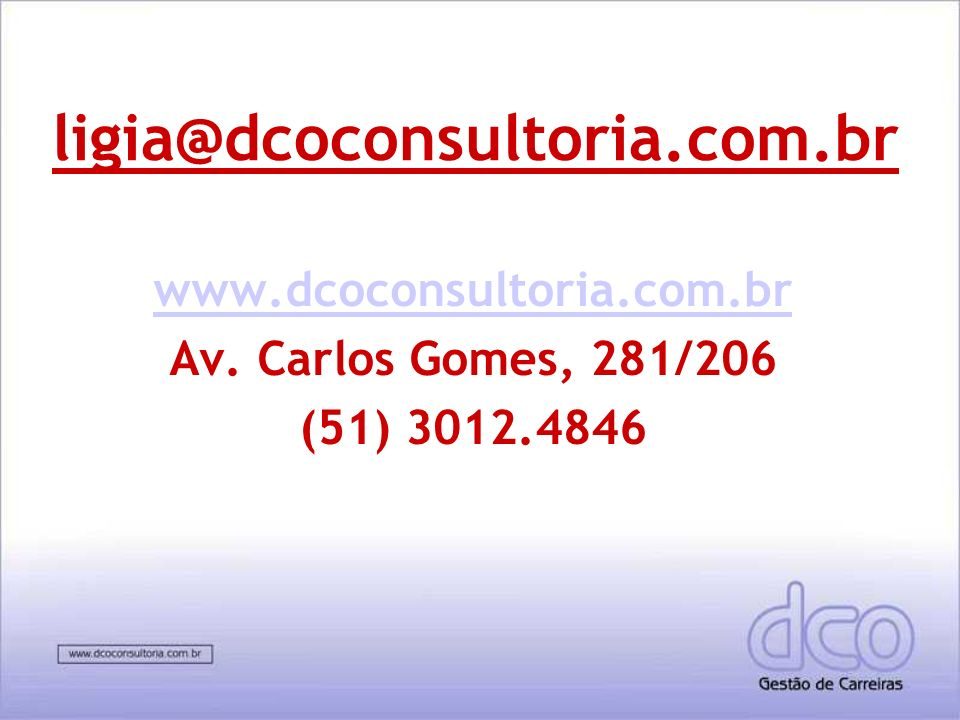 www.dcoconsultoria.com.br Av. Carlos Gomes, 281/206 (51) 3012.4846
