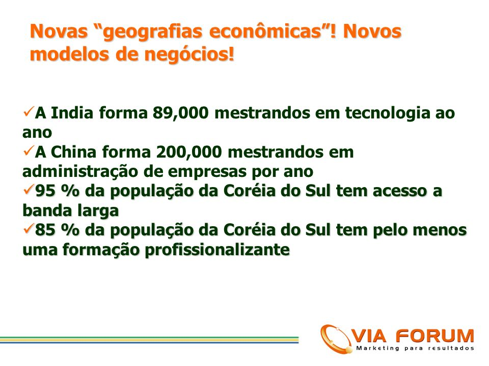 Novas geografias econômicas ! Novos modelos de negócios!