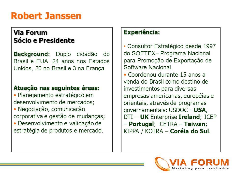 Robert Janssen Via Forum Sócio e Presidente Experiência: