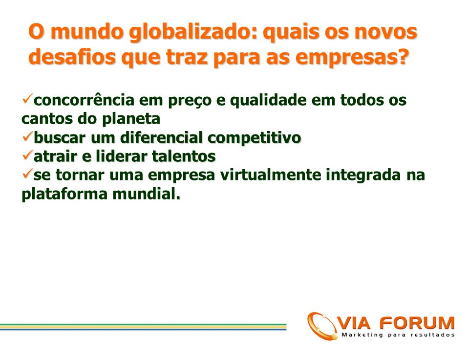 O mundo globalizado: quais os novos desafios que traz para as empresas