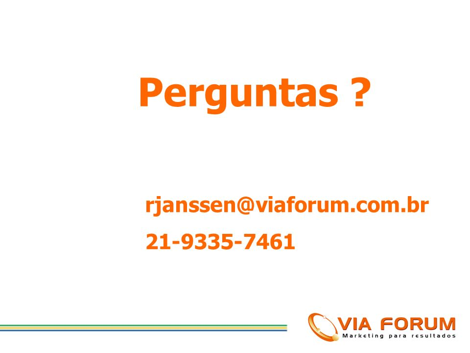 Perguntas rjanssen@viaforum.com.br 21-9335-7461
