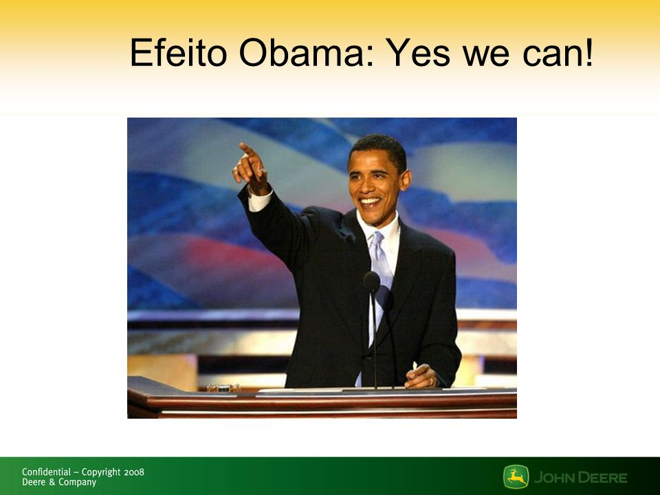 Efeito Obama: Yes we can!
