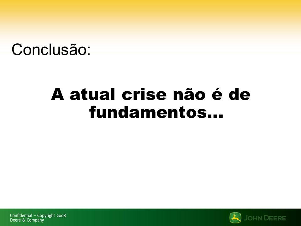 A atual crise não é de fundamentos...