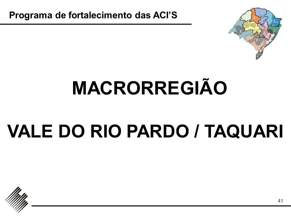 VALE DO RIO PARDO / TAQUARI