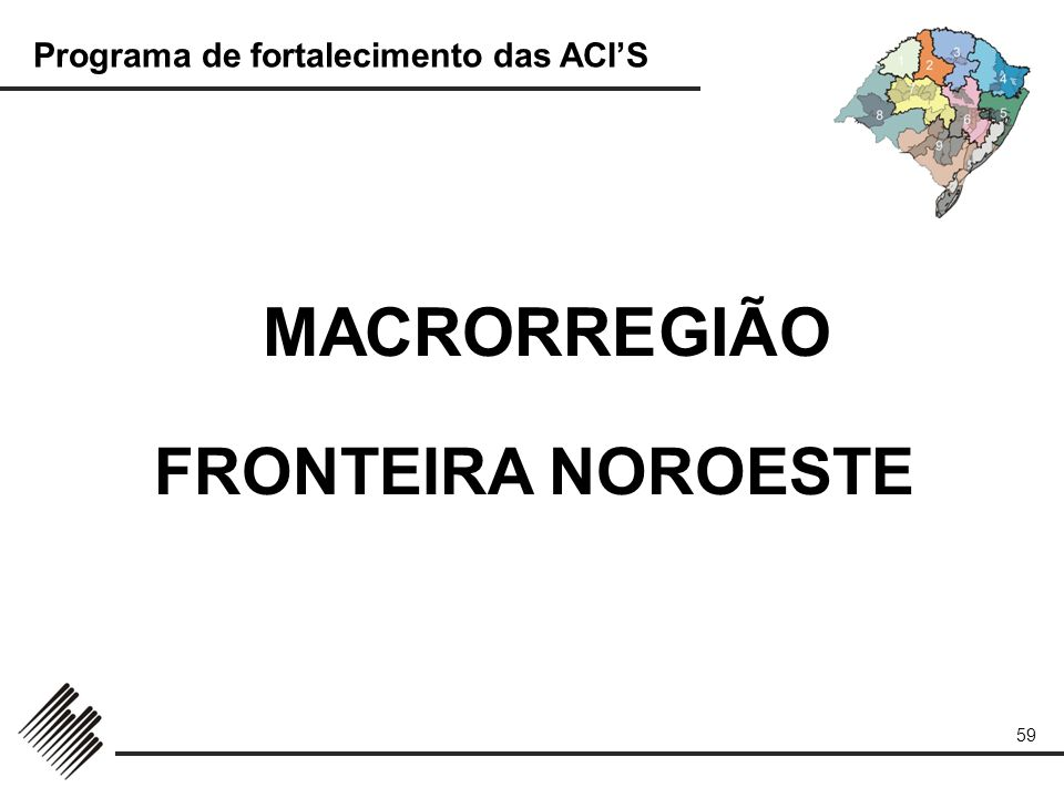 MACRORREGIÃO FRONTEIRA NOROESTE