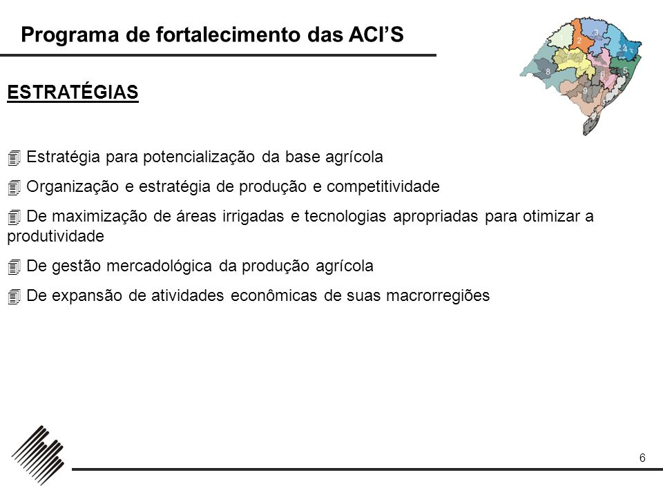 ESTRATÉGIAS  Estratégia para potencialização da base agrícola