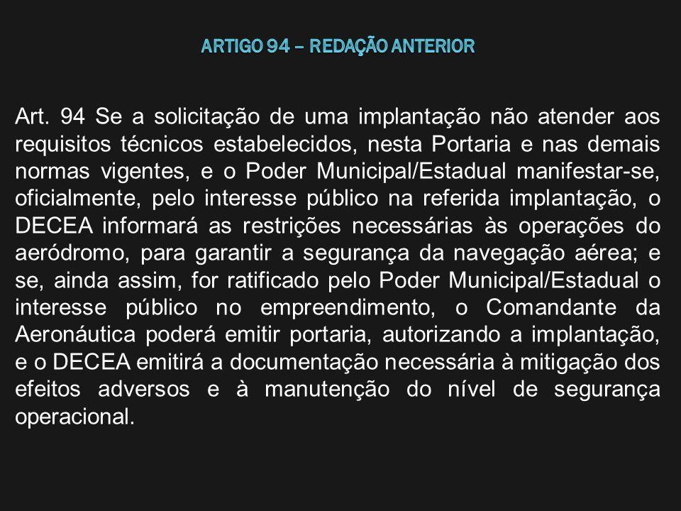 ARTIGO 94 – REDAÇÃO ANTERIOR