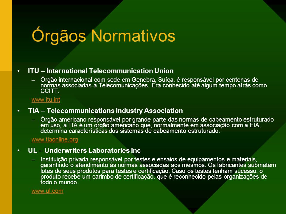 Órgãos Normativos ITU – International Telecommunication Union