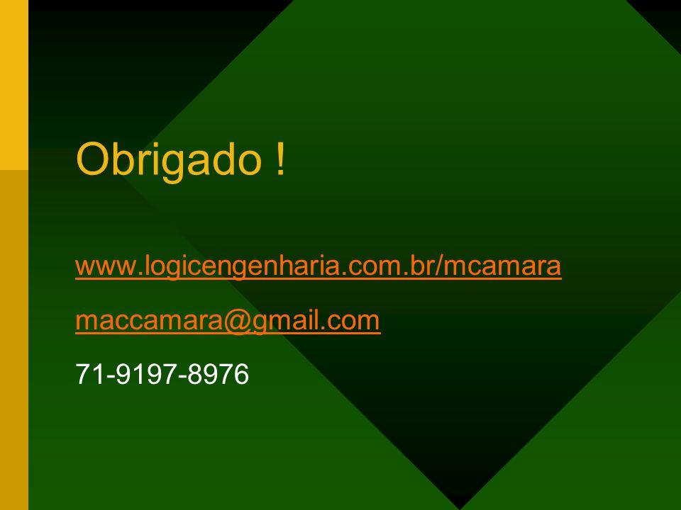 www.logicengenharia.com.br/mcamara maccamara@gmail.com 71-9197-8976