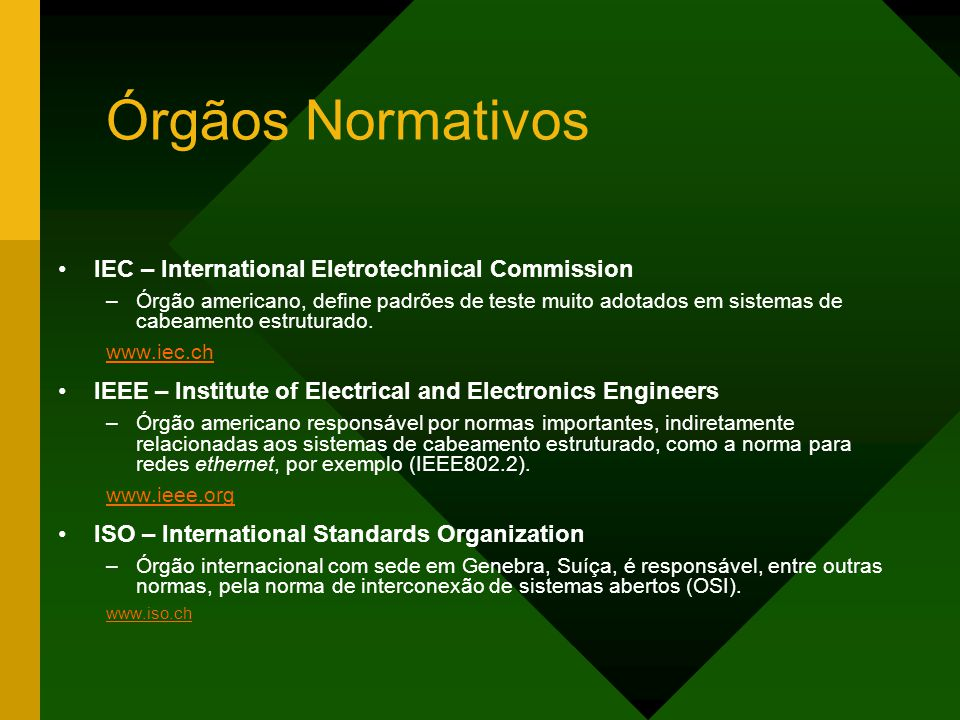 Órgãos Normativos IEC – International Eletrotechnical Commission