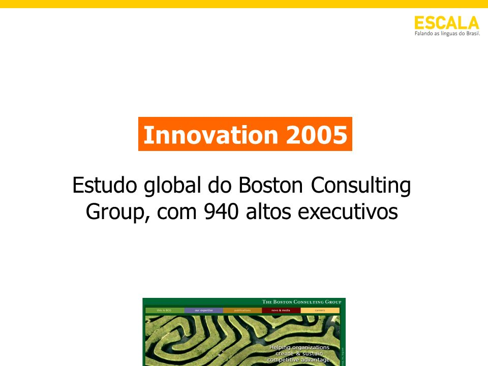 Estudo global do Boston Consulting Group, com 940 altos executivos