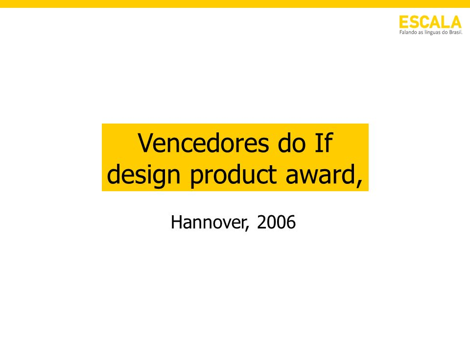 Vencedores do If design product award,