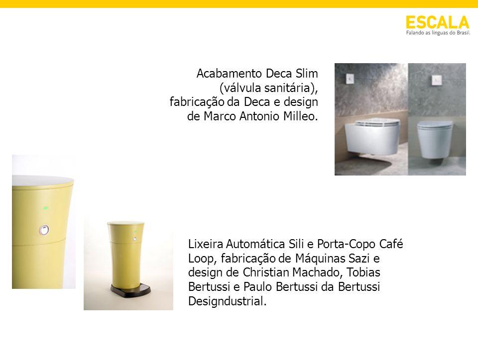 Acabamento Deca Slim (válvula sanitária), fabricação da Deca e design de Marco Antonio Milleo.