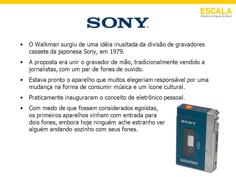 O Walkman surgiu de uma idéia inusitada da divisão de gravadores cassete da japonesa Sony, em 1979.
