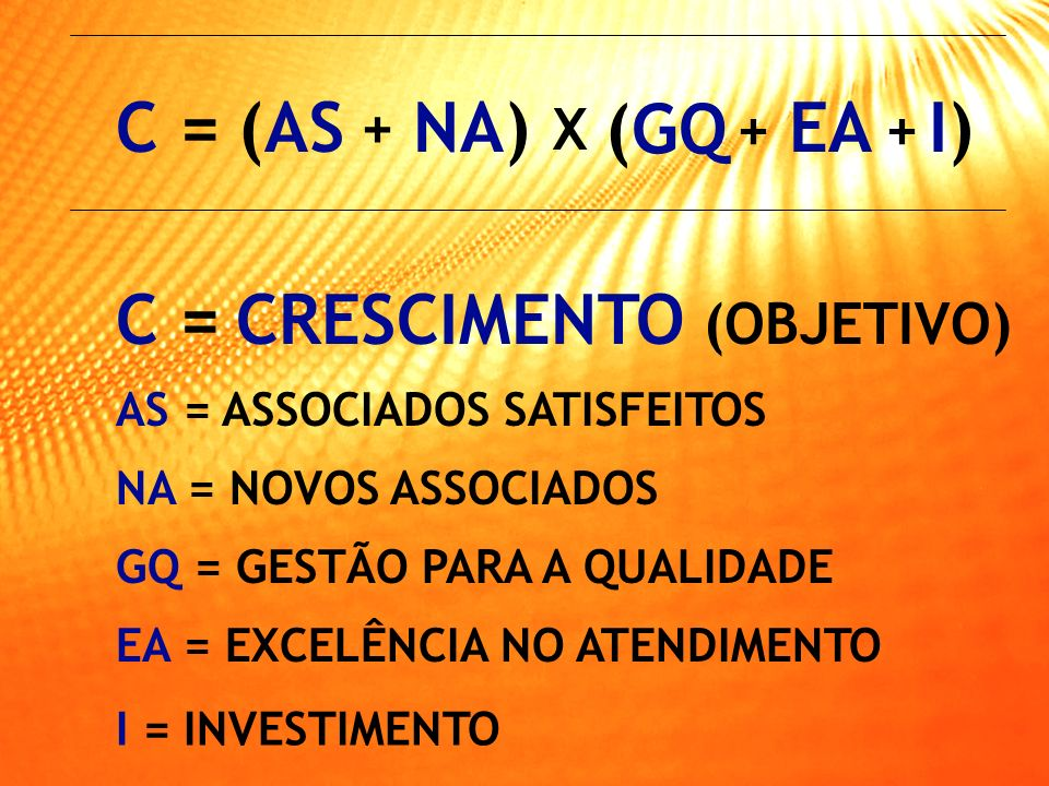 C = CRESCIMENTO (OBJETIVO)