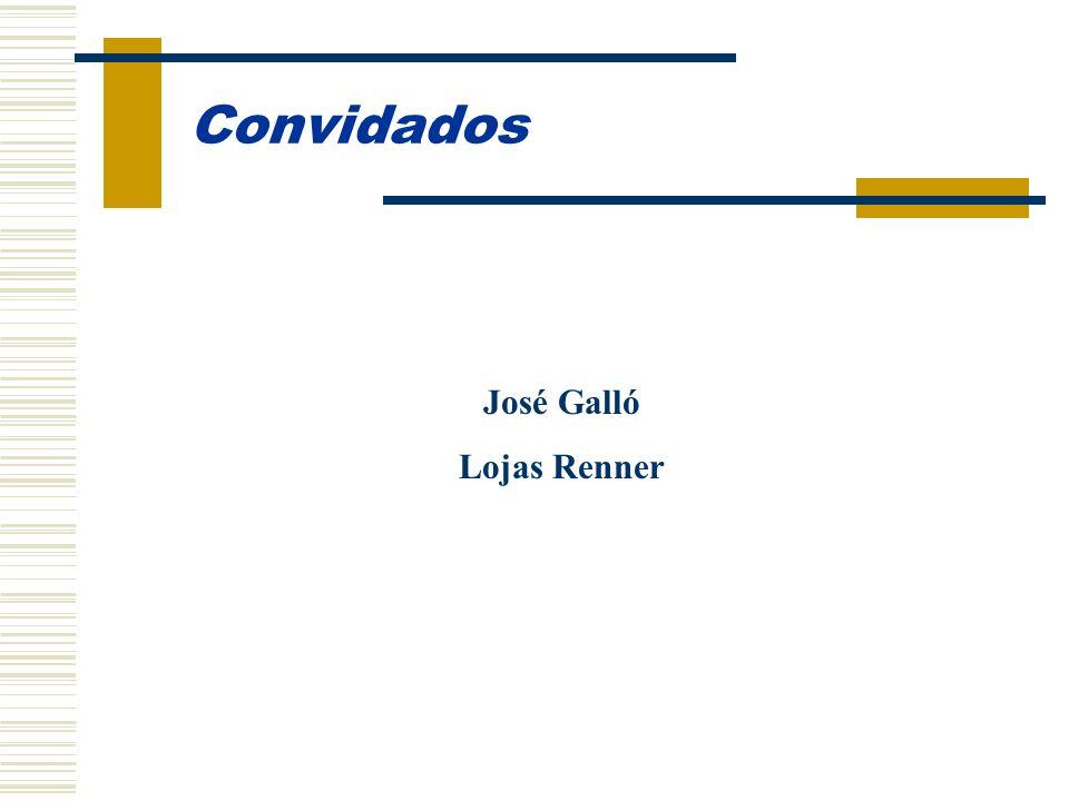 Convidados José Galló Lojas Renner
