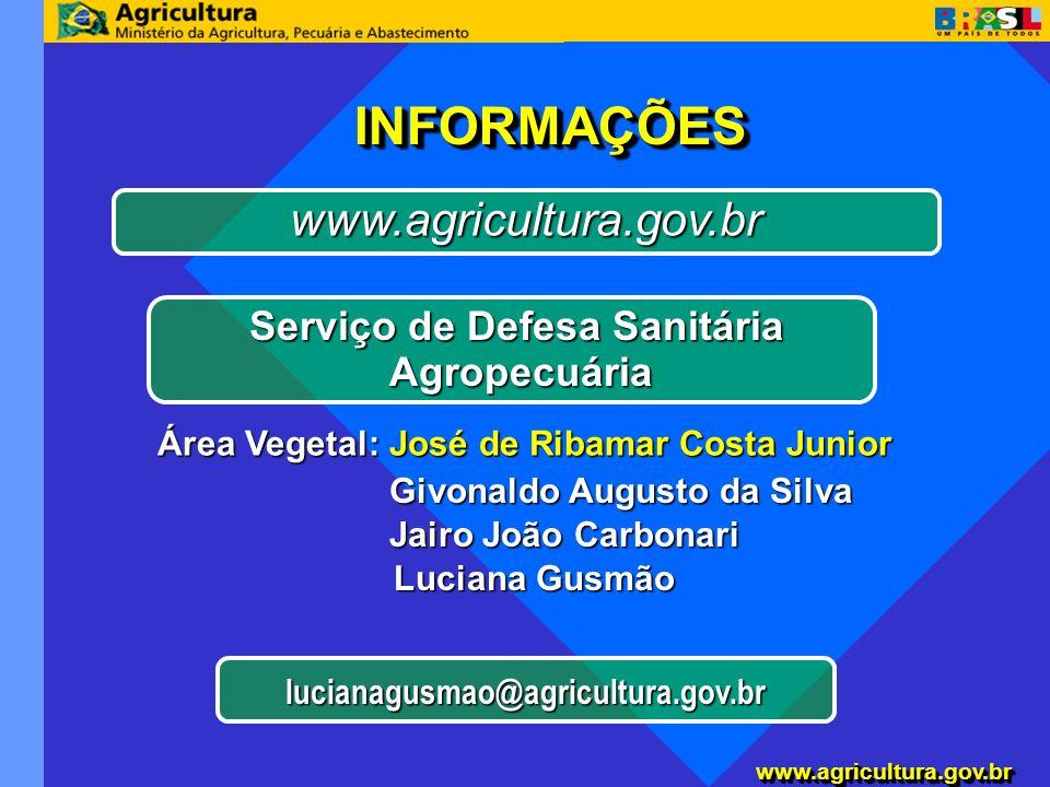 INFORMAÇÕES www.agricultura.gov.br Serviço de Defesa Sanitária