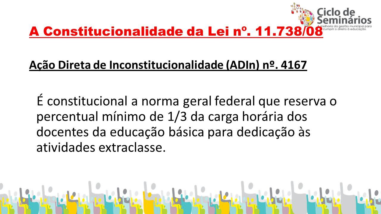 A Constitucionalidade da Lei nº. 11.738/08