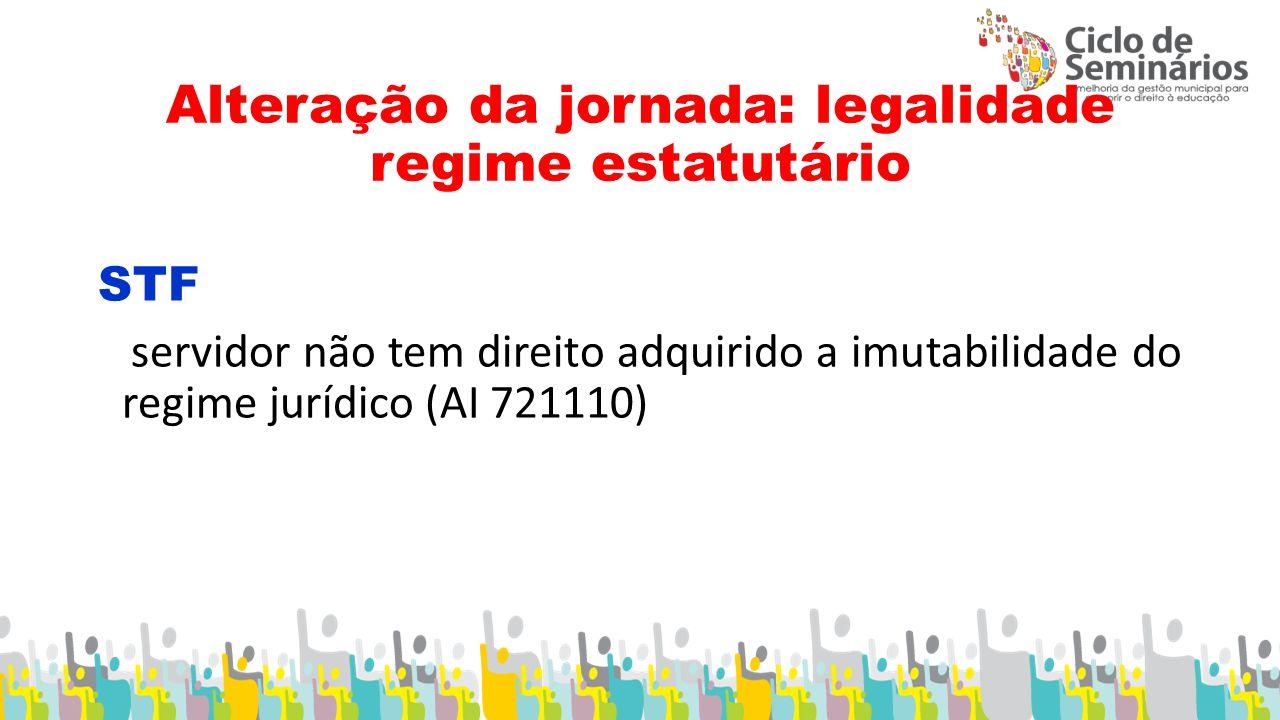 Alteração da jornada: legalidade regime estatutário