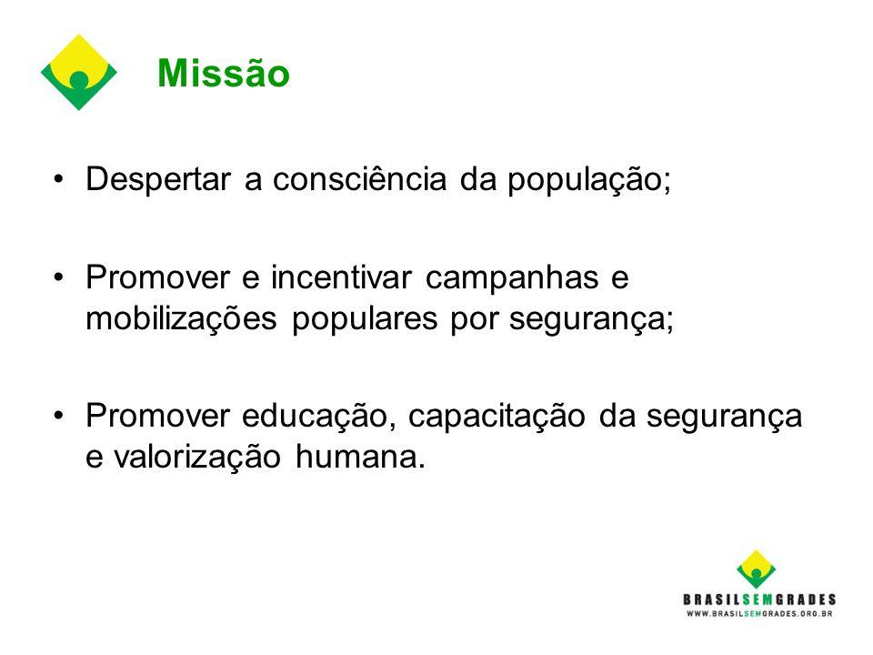 Missão Despertar a consciência da população;