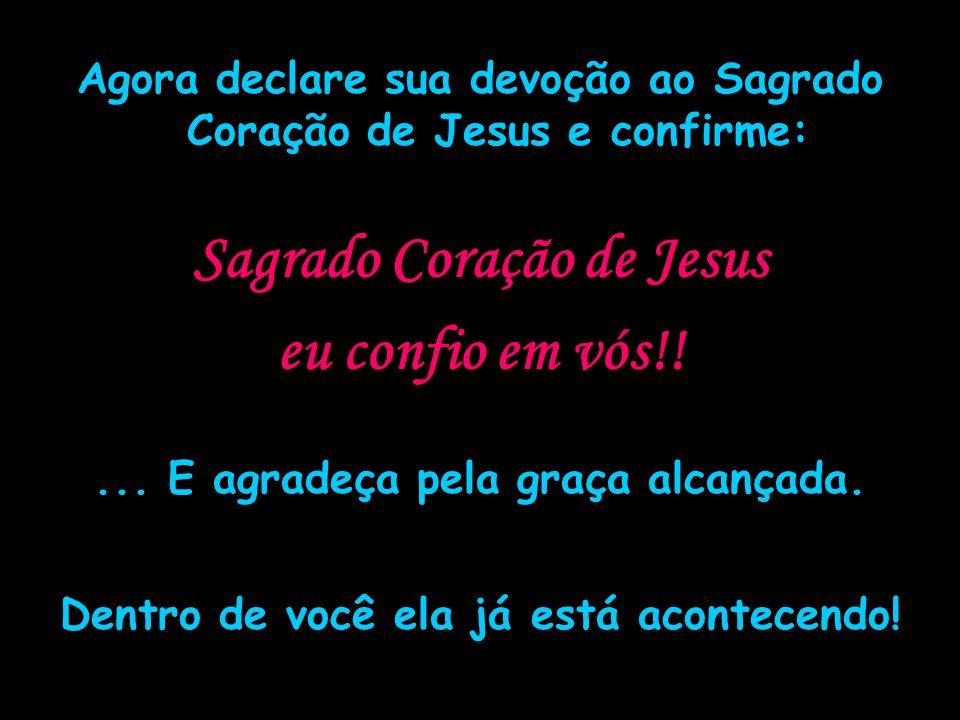 Sagrado Coração de Jesus eu confio em vós!!
