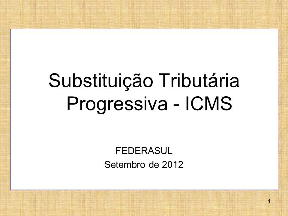 Substituição Tributária Progressiva - ICMS
