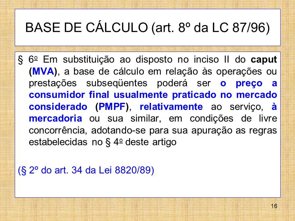 BASE DE CÁLCULO (art. 8º da LC 87/96)