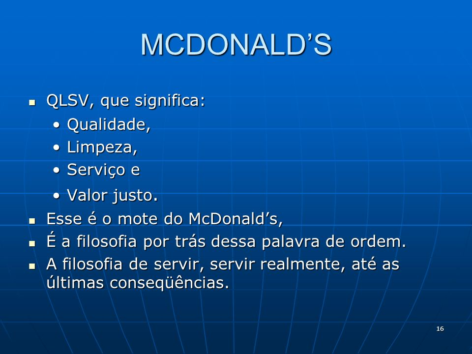 MCDONALD'S QLSV, que significa: Qualidade, Limpeza, Serviço e
