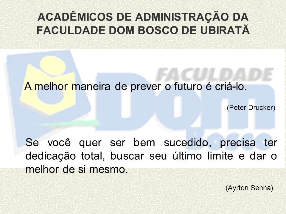 ACADÊMICOS DE ADMINISTRAÇÃO DA FACULDADE DOM BOSCO DE UBIRATÃ